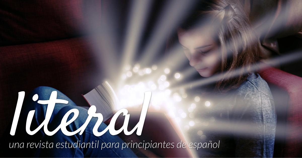 LITERAL es una revista mensual. Estudiantes de español entregan cuentos originales y se seleccionan 10 cada mes para publicar en la revista. www.revistaliteral.com  - un proyecto de The Comprehensible Classroom